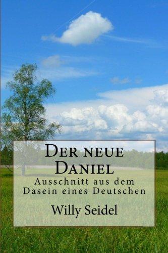 9781481818650: Der neue Daniel: Ausschnitt aus dem Dasein eines Deutschen (German Edition)