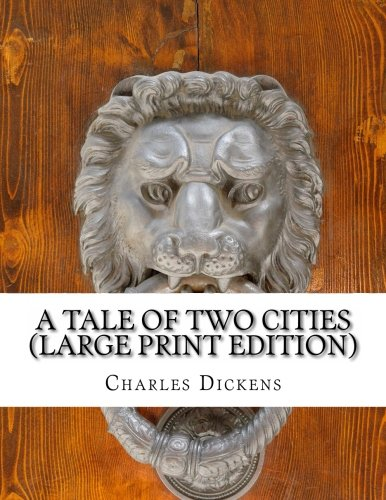 A Tale of Two Cities (Large Print Edition): Charles Dickens