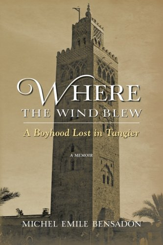 9781481820882: Where the Wind Blew: A Boyhood Lost in Tangier