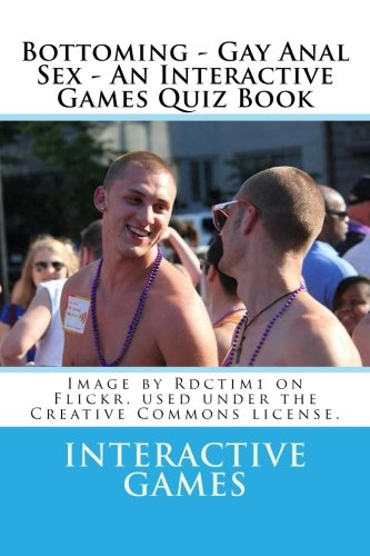 9781481821018: Bottoming - Gay Anal Sex - An Interactive Games Quiz Book