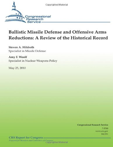 9781481821032: Ballistic Missile Defense and Offensive Arms Reductions: A Review of the Historical Record
