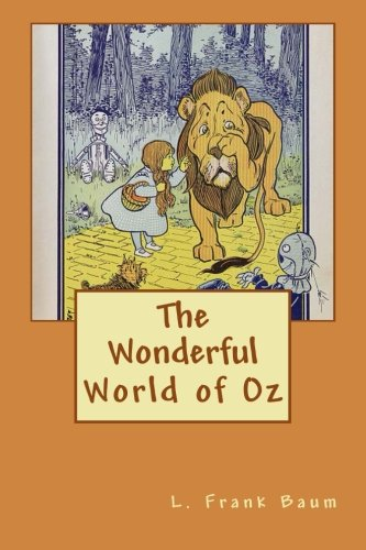 The Wonderful World of Oz (1481822861) by Baum, L. Frank