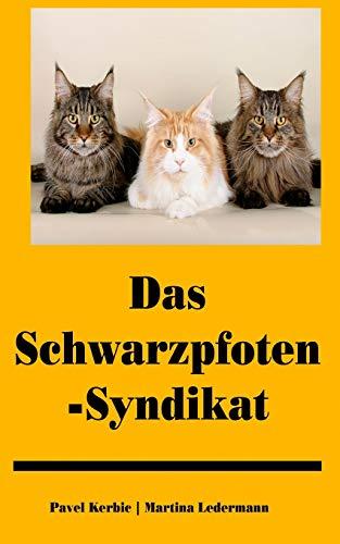 9781481823364: Das Schwarzpfoten-Syndikat: Amüsante Kurzgeschichten aus der Katzenunterwelt (German Edition)
