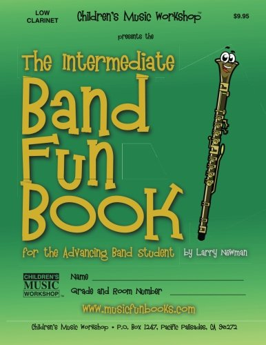 The Intermediate Band Fun Book (Low Clarinet): for the Advancing Band Student: Newman, Mr. Larry E.