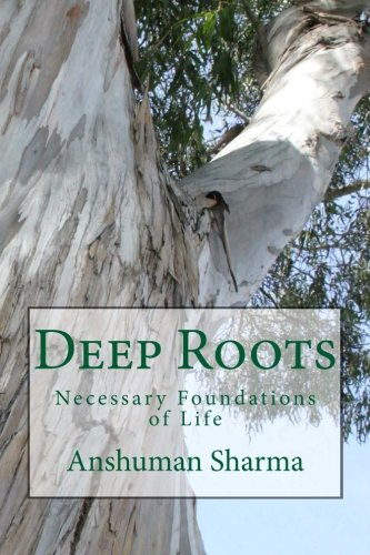 9781481825351: Deep Roots: Necessary Foundations of Life