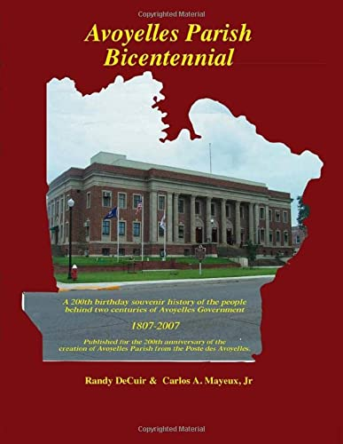 9781481826105: Avoyelles Parish Bicentennial 1807-2007: 200th Anniversary of the creation of the Parish of Avoyelles