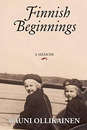 9781481829571: Finnish Beginnings: Memoir - A Childhood in Finland