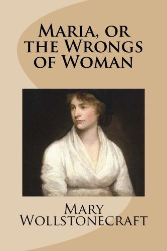 9781481830522: Maria, or the Wrongs of Woman