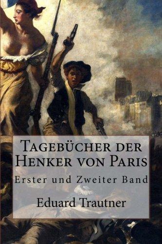 9781481831512: Tagebücher der Henker von Paris: Erster und Zweiter Band