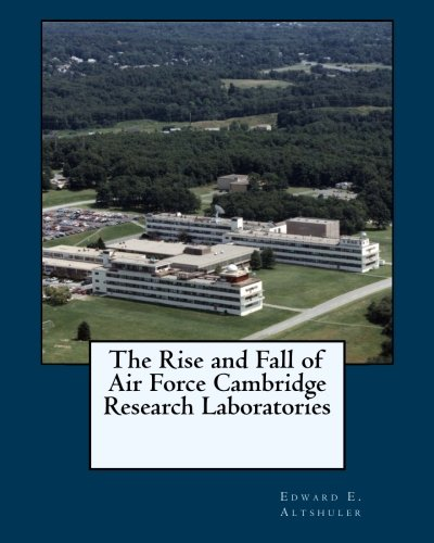 9781481832519: The Rise and Fall of Air Force Cambridge Research Laboratories
