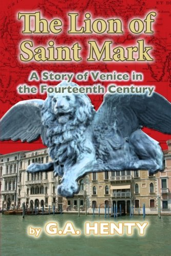 9781481834001: The Lion of Saint Mark: A Story of Venice in the Fourteenth Century