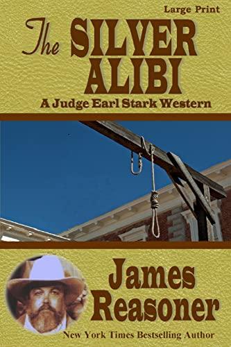 The Silver Alibi: A Judge Earl Stark Western: Reasoner, James