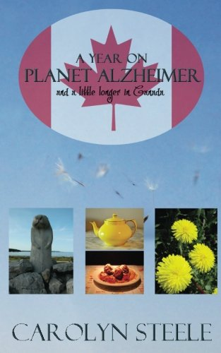 9781481834988: A Year on Planet Alzheimer: and a little longer in Canada