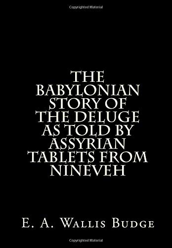 9781481835299: The Babylonian Story Of The Deluge As Told By Assyrian Tablets From Nineveh