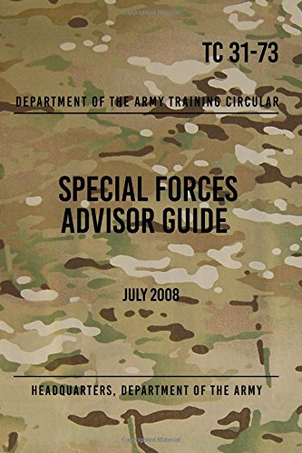 9781481835558: TC 31-73 Special Forces Advisor Guide: July 2008