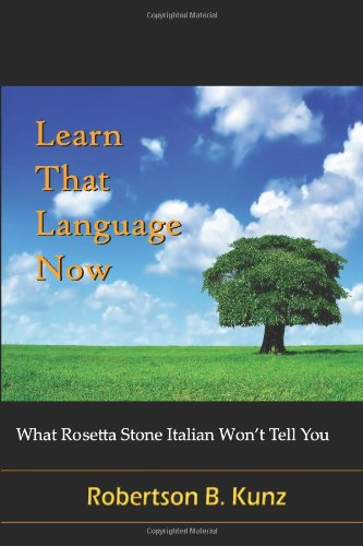 9781481836272: What Rosetta Stone Italian Won't Tell You - Learn That Language Now
