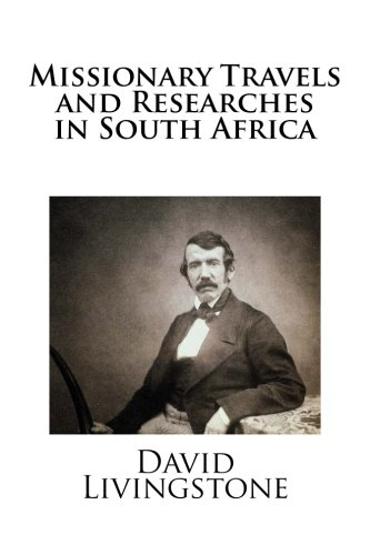 Missionary Travels and Researches in South Africa: Livingstone, David