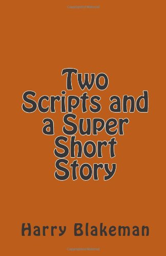 9781481836999: Two Scripts and a Super Short Story
