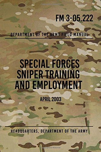 9781481837460: FM 3-05.222 Special Forces Sniper Training and Employment: April 2003