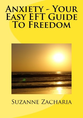 9781481839570: Anxiety - Your Easy EFT Guide To Freedom