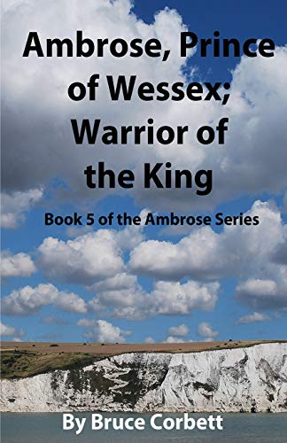 9781481839877: Ambrose, Prince of Wessex; Warrior of the King (Ambrose Series) (Volume 5)