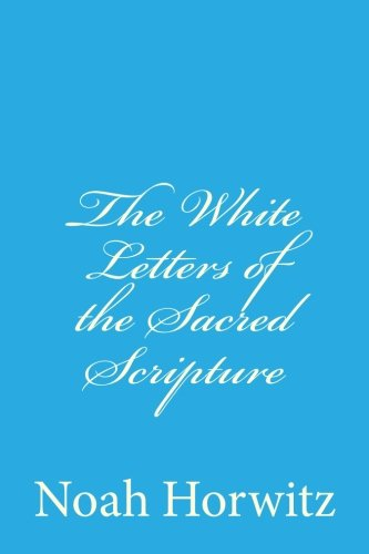 9781481843393: The White Letters of the Sacred Scripture: The Continuum, The Code, and the Permuted Book