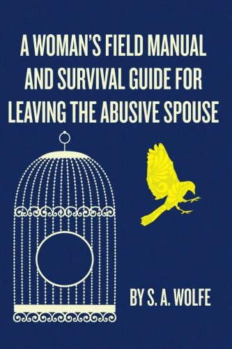 9781481843768: A Woman's Field Manual and Survival Guide for Leaving the Abusive Spouse