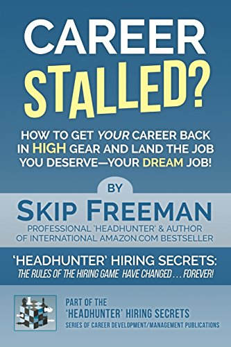 9781481844390: Career Stalled?: How to Get Your Career Back in 'High Gear' and Land The Job You Deserve--Your DREAM Job! (