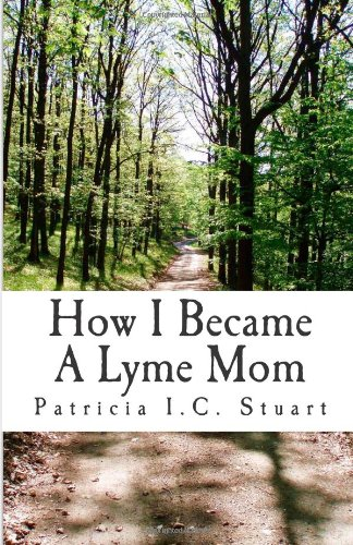 9781481849494: How I Became A Lyme Mom