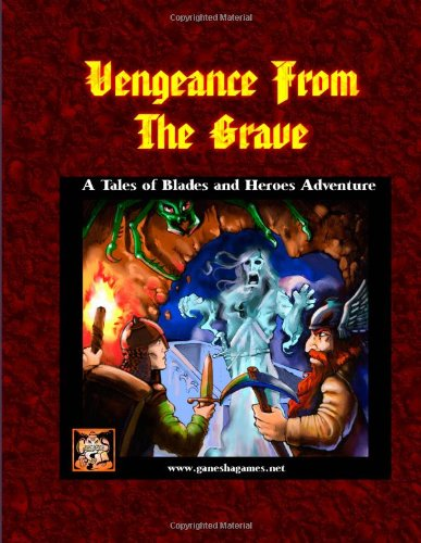 Vengeance from the Grave: A Tales of Blades and Heroes Adventure: andrea sfiligoi