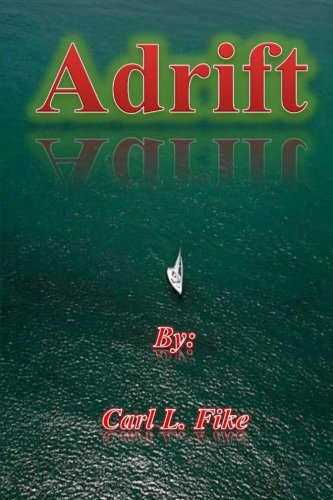 Adrift: Carl L Fike