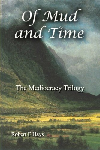 9781481851589: Of Mud and Time: The Mediocracy Trilogy