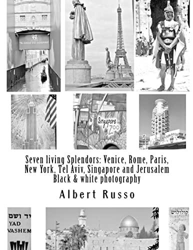 Seven living Splendors: Venice, Rome, Paris, New: Albert Russo