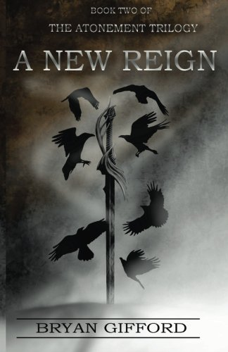 9781481852609: A New Reign (The Atonement Trilogy)