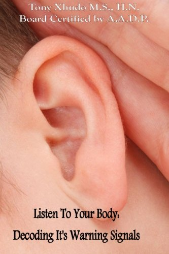 9781481852906: Listen to Your Body: Decoding It's Warning Signals