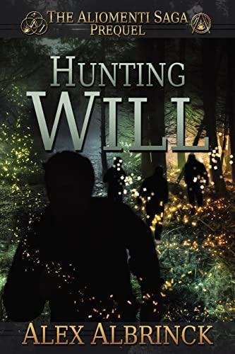 Hunting Will (The Aliomenti Saga - Prequel): Alex Albrinck