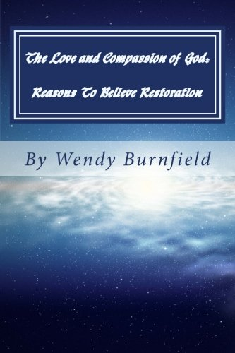 9781481854412: The Love and Compassion of God: Reasons To Believe Universal Restoration