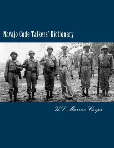 Navajo Code Talkers' Dictionary: US Marine Corps