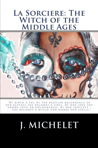 9781481860437: La Sorciere: The Witch of the Middle Ages