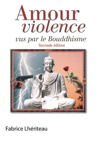9781481862561: Amour et violence vus par le boudhisme, seconde �dition