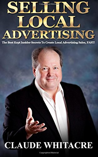 9781481862592: Selling Local Advertising: The Best Kept Insider Secrets To Create Local Advertising Sales, FAST!