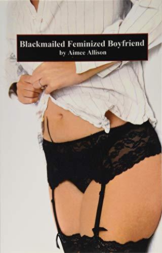 9781481863520: Blackmailed Feminized Boyfriend