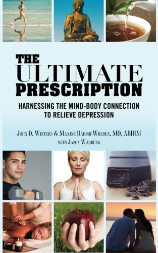 9781481865456: The Ultimate Prescription: Harnessing the Mind-Body Connection to Relieve Depression