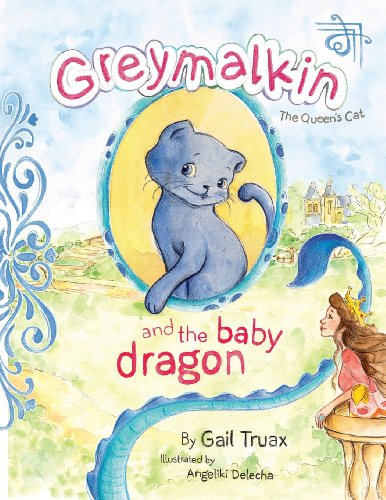 9781481866378: Greymalkin and the Baby Dragon: The Queen's Cat