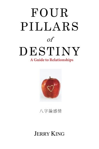 9781481866460: Four Pillars of Destiny: A Guide to Relationships: Volume 1