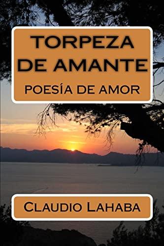 9781481873154: Torpeza de Amante: Poesia de Amor