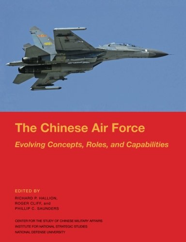 9781481873734: The Chinese Air Force: Evolving Concepts, Roles, and Capabilities