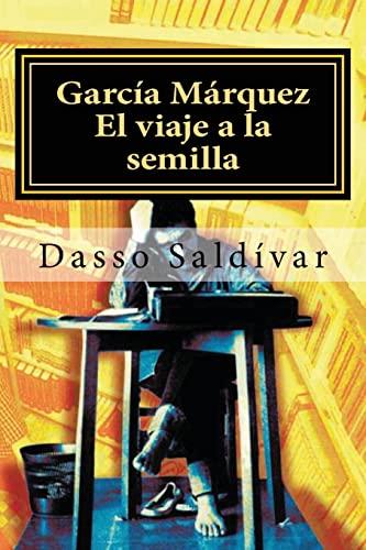 9781481877824: García Márquez: El viaje a la semilla