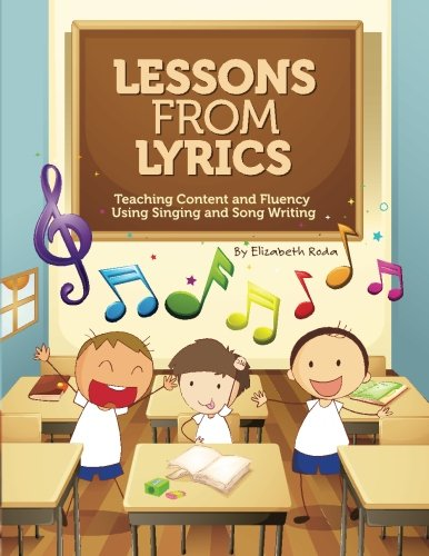 9781481878197: Lessons From Lyrics: Using Singing and Song Writing to Teach Content and Fluency