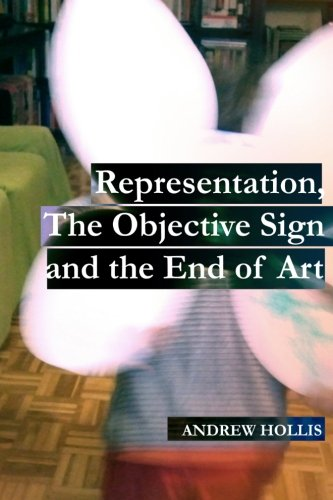 9781481879071: Representation, The Objective Sign and the End of Art